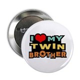 I Love My Twin Brother Button