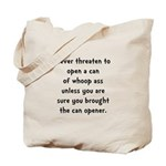 Can Opener Whoop Ass Tote Bag