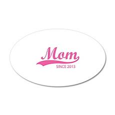 Mom since 2013 22x14 Oval Wall Peel