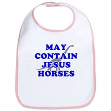 May Contain Jesus Horses Bib