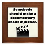 Documentary Injustice Framed Tile