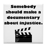 Documentary Injustice Tile Coaster