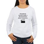 Documentary Injustice Women's Long Sleeve T-Shirt