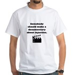 Documentary Injustice White T-Shirt