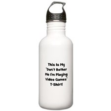 Don't Bother Me Video Games Water Bottle