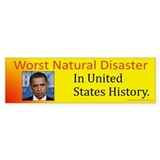 Worst Natural Disaster Bumper Sticker