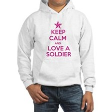 Keep Calm and Love a Soldier Hoodie