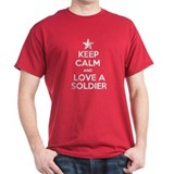 Keep Calm and Love a Soldier T-Shirt