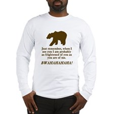 Bears Are Just As Afraid Long Sleeve T-Shirt