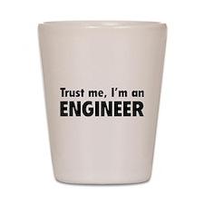 Trust me, I'm an engineer Shot Glass
