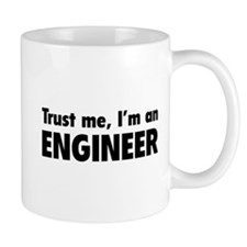 Trust me, I'm an engineer Coffee Mug
