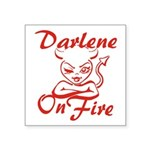 Darlene On Fire Square Sticker 3