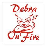 Debra On Fire Square Car Magnet 3