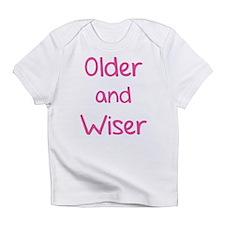 Older and Wiser Infant T-Shirt