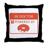ER Doctor Powered by Doughnuts Throw Pillow