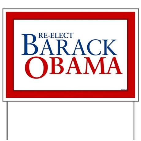 Re-Elect Barack Obama Yard Sign