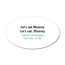 Let's eat Mommy 22x14 Oval Wall Peel