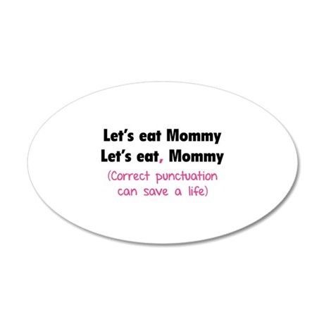 Let's eat Mommy 22x14 Oval Wall Peel