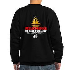 Warning Do Not Follow Sweatshirt
