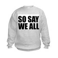 BSG - SO SAY WE ALL Sweatshirt