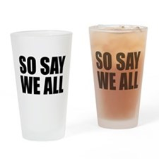 BSG - SO SAY WE ALL Drinking Glass