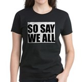 BSG - SO SAY WE ALL Tee