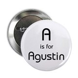 A Is For Agustin Button