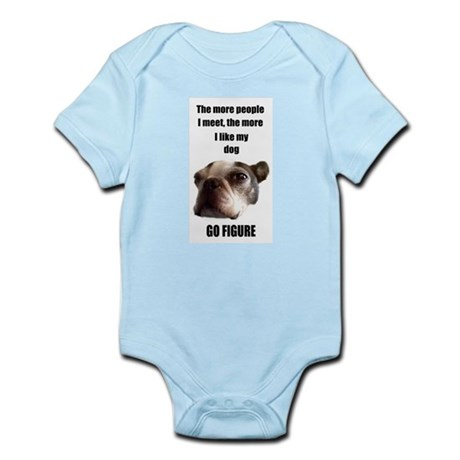THE MORE I LIKE MY BOSTON TERRIER Infant Creeper