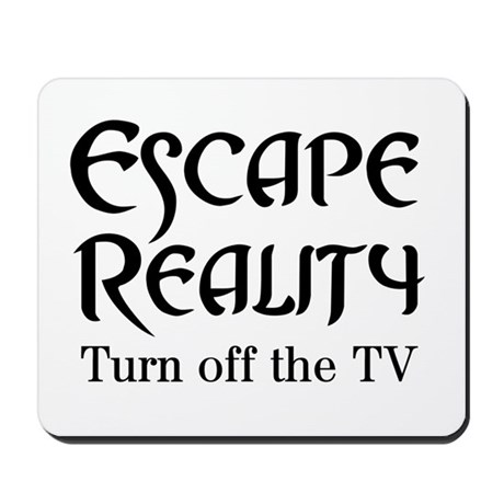 Escape Reality Ban TV Anti Mousepad