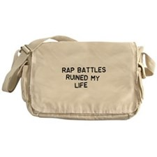 Rap Battles Ruined My Life Messenger Bag