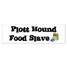 Plott Hound FOOD SLAVE Bumper Bumper Sticker