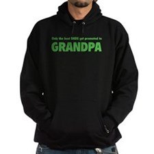 Only the best dads get promoted to grandpa Hoodie