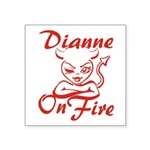 Dianne On Fire Square Sticker 3