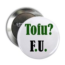 Tofu? F.U. Button