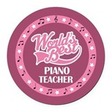 Worlds Best Piano Teacher Round Car Magnet