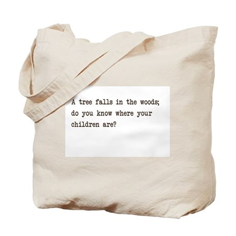 "A tree falls in the woods..."" Tote Bag"