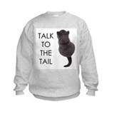 talk to the tail Sweatshirt