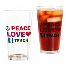 Peace Love Teach Designs Drinking Glass