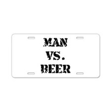 Man Vs Beer Aluminum License Plate