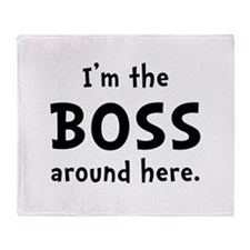 Im The Boss Throw Blanket