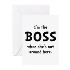 Im The Boss Shes Not Around Greeting Cards (Pk of