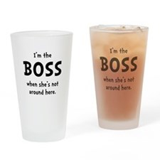 Im The Boss Shes Not Around Drinking Glass