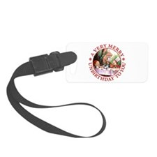A VERY MERRY UNBIRTHDAY TO YOU Luggage Tag