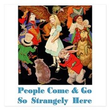 PEOPLE COME & GO SO STRANGELY 5.25 x 5.25 Flat Car