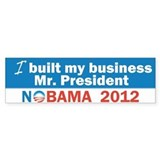 I Built My Business Mr. President Bumper Sticker