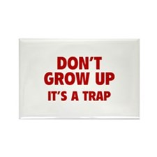 Don't grow up Rectangle Magnet