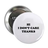 "Hi I don't care Thanks 2.25"" Button (100 pack)"