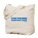 To Be This Good Takes Cheat Codes Tote Bag