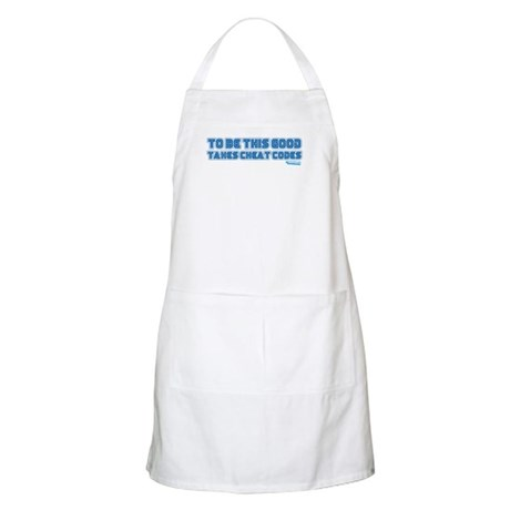 To Be This Good Takes Cheat Codes Apron