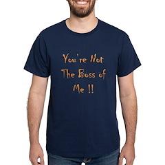 """""""Not the Boss"""" Dark T-Shirt"""